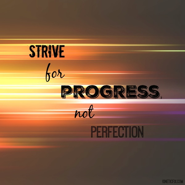ProgressNotPerfection